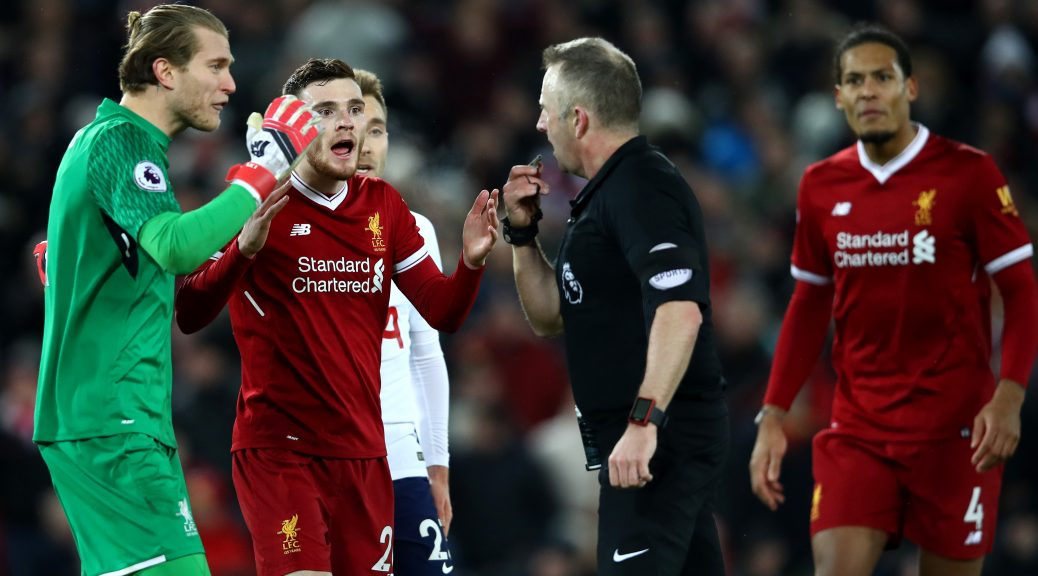 LIVERPOOL, ENGLAND - FEBRUARY 04:  Loris Karius of Liverpool and teammate Andy Robertson of Liverpool confront referee Jonathan Moss during the Premier League match between Liverpool and Tottenham Hotspur at Anfield on February 4, 2018 in Liverpool, England.  (Photo by Clive Brunskill/Getty Images)